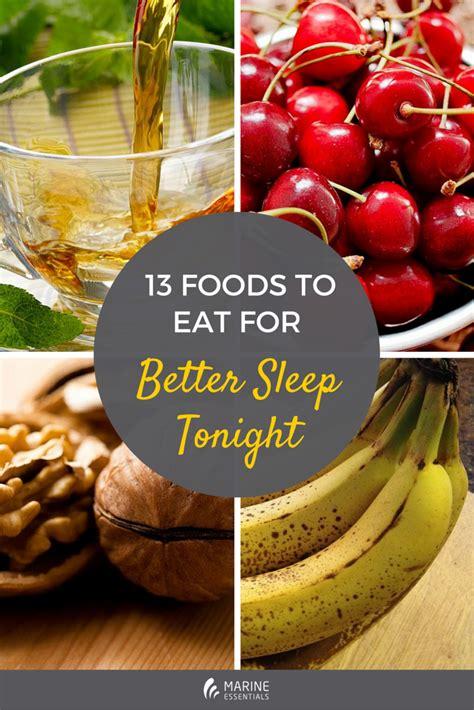 13 Foods To Eat For Better Sleep Tonight Marine