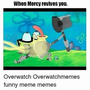 Search Overwatch No Mercy Memes On Meme