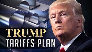 Trump's Tariffs: What They Are And How They Would Work ...