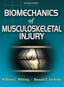 Biomechanics Of Musculoskeletal Injury  Second Edition