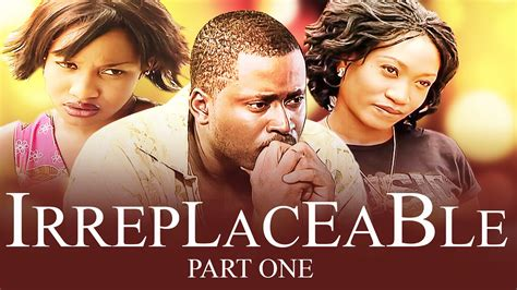 Irreplaceable [part 1]  Latest 2016 Nigerian Nollywood