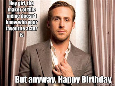 Actor Memes - ryan gosling birthday memes quickmeme
