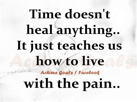 time doesnt heal  wounds quotes quotesgram