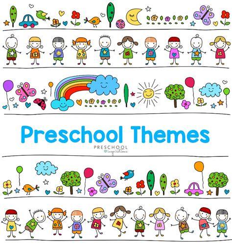 ultimate list  preschool themes preschool inspirations