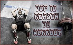 Top 10 Reasons To Workout