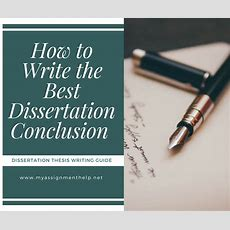 How To Write The Best Conclusion Chapter Of Your Dissertation  Assignment Help