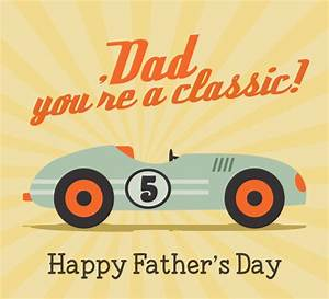 Dad You're A Classic! Free Happy Father's Day eCards | 123 ...