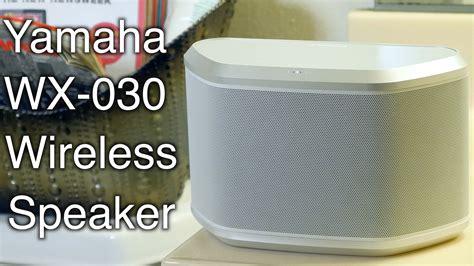 yamaha wx 030 yamaha musiccast wx 030 wireless speaker review sound test