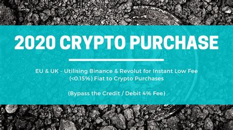 One of these companies is revolut. Buying Crypto in 2020— Utilising Binance & Revolut for Instant Low Fee