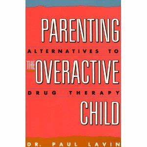 Parenting The Overactive Child  With Images