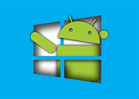 win android ejecuta apps android en tu pc con windowsandroid