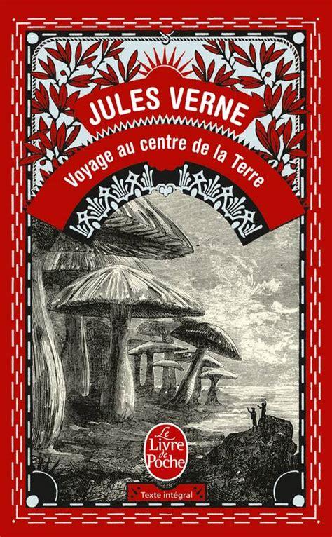 la le de poche livre voyage au centre de la terre jules verne le livre de poche classiques 9782253012542