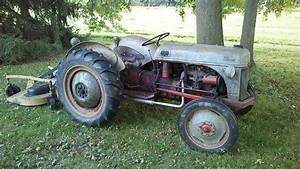 Ford 8n Tractor  This One Was Made In 1947    Buyitforlife