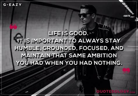 G Eazy Life Quotes