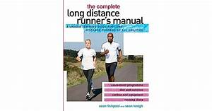 The Complete Long Distance Runner U0026 39 S Manual  A Unique