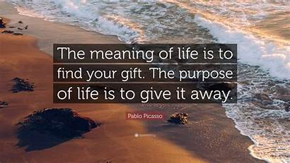 Picasso Pablo Meaning Gift Quote Give Purpose