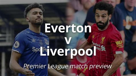 Everton vs Liverpool Premier League: Live streaming, - One ...