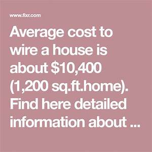 Average Cost To Wire A House Is About  10 400  1 200 Sq Ft