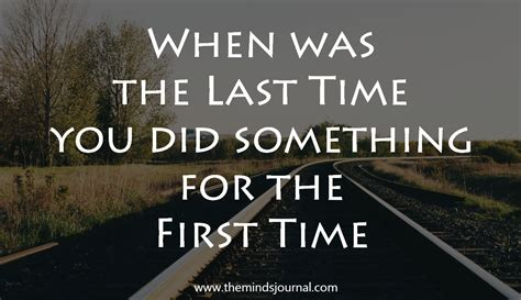 When Was The Last Time You Did Something For The First