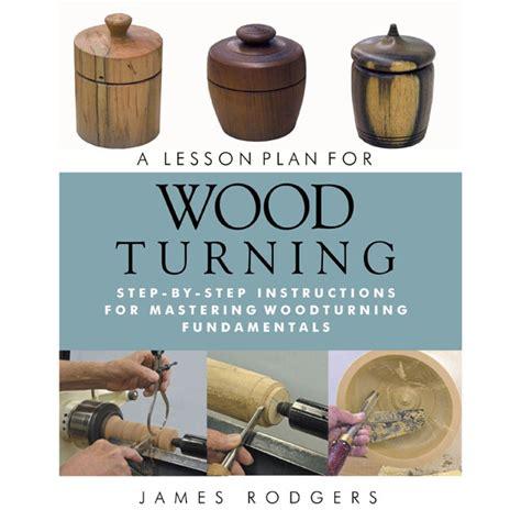 lesson plan  wood turning woodturning instruction books