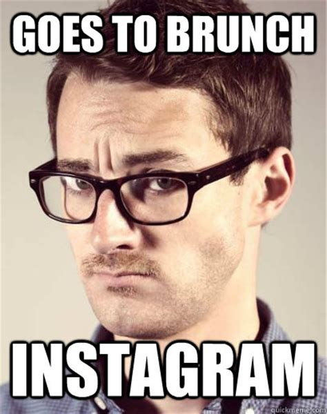 Brunch Memes - goes to brunch instagram junior art director quickmeme