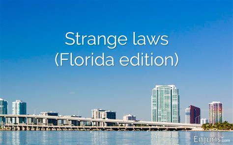 unusual florida laws youve  heard