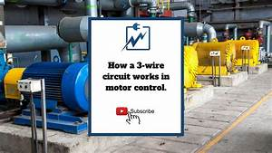 How A 3-wire Circuit Works In Motor Control