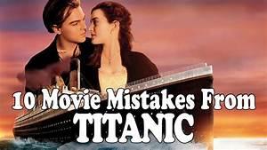 10 Movie Mistakes From Titanic Film Fails Doovi