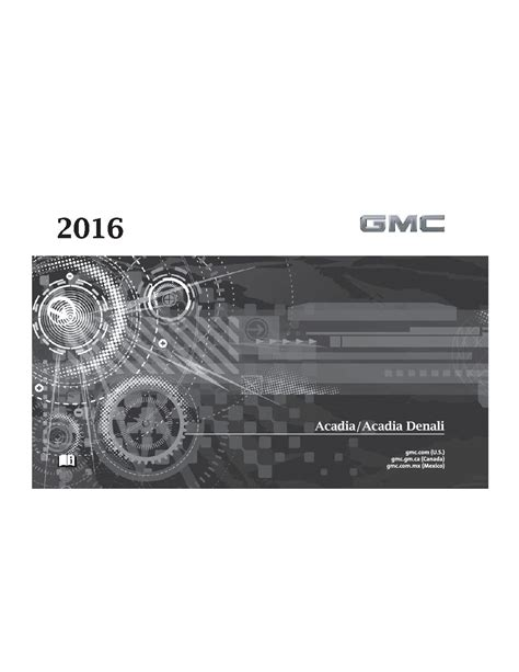 online auto repair manual 2010 gmc acadia security system 2016 gmc acadia owners manual just give me the damn manual