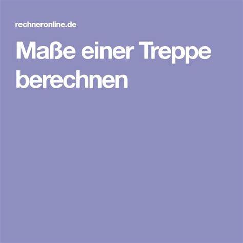 Treppe Berechnen Ueberblick Ueber Die Wichtigsten Formeln by Ma 223 E Einer Treppe Berechnen Treppen Treppe