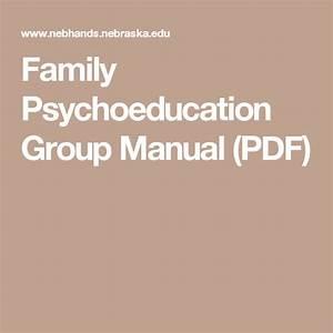 Family Psychoeducation Group Manual  Pdf