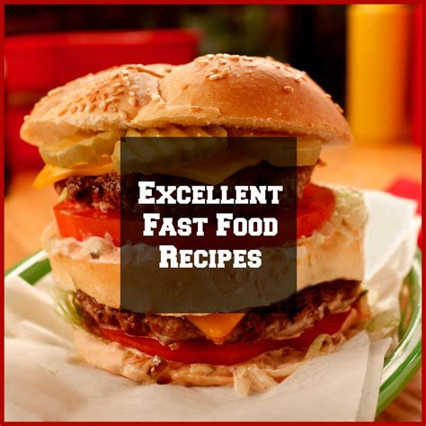 10 Excellent Fast Food Recipes Mrfoodcom