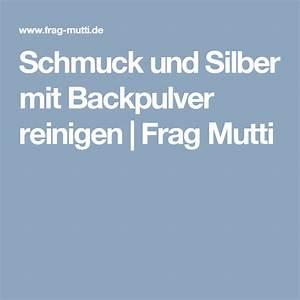 Silber Reinigen Natron : schmuck und silber mit backpulver reinigen ~ Frokenaadalensverden.com Haus und Dekorationen