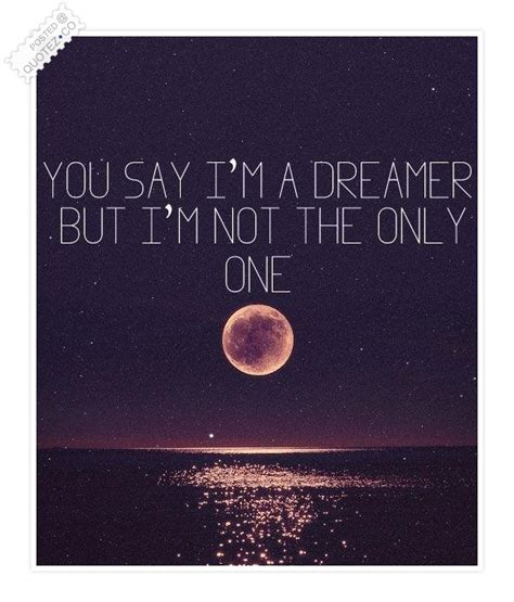 I Am Just A Dreamer Quotes