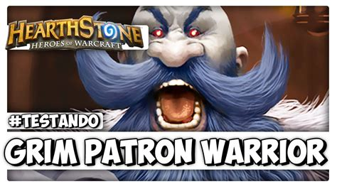 Warrior Hearthstone Deck Grim Patron by Hearthstone Testando Deck Grim Patron Warrior Montinho
