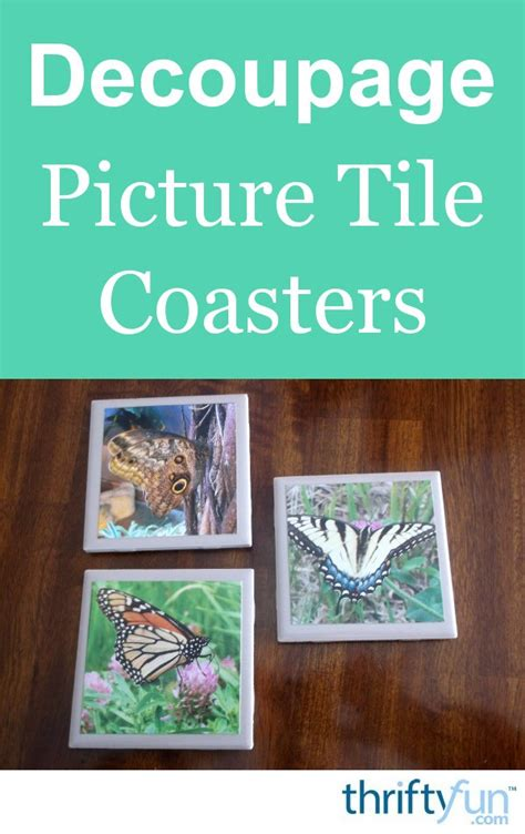decoupage picture tile coasters thriftyfun