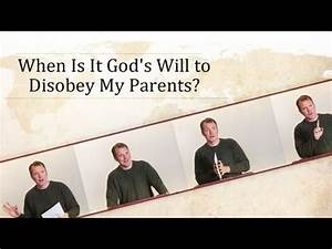 When Is It God's Will to Disobey My Parents? - Tim Conway ...