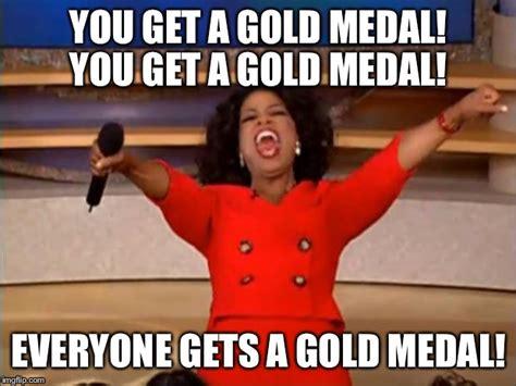 Gold Memes - oprah you get a meme imgflip