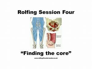 """Rolfing Session Four """"Finding the core"""" Rolfing"""