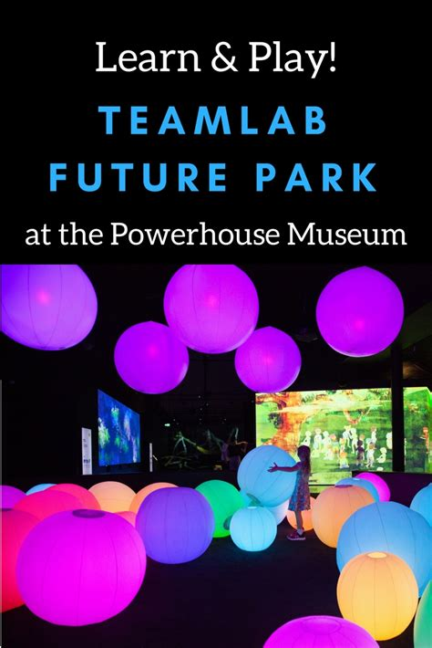 Learn & Play! Teamlab Future Park At The Powerhouse Museum, Sydney  Adventure, Baby