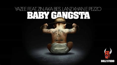 yazee feat zin aka bes lanz khan pezzo baby gangsta