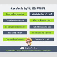 Other Ways To Say You Look Familiar