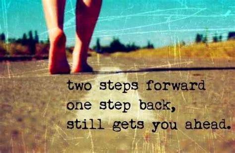 2 Steps Forward 3 Steps Back Quotes