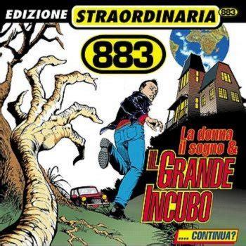Testi Canzoni 883 by I Testi Delle Canzoni Dell Album La Donna Il Sogno Il