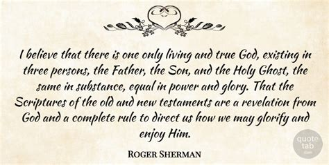 Great quotes about trust in. Roger Sherman: I believe that there is one only living and true God,... | QuoteTab