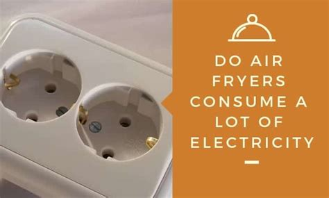air electricity fryer fryers consume lot