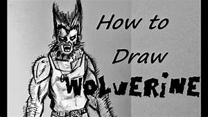 Ep 38 How To Draw Wolverine Youtube