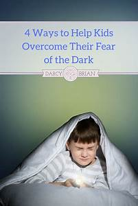 4, Ways, To, Help, Kids, Overcome, Their, Fear, Of, The, Dark