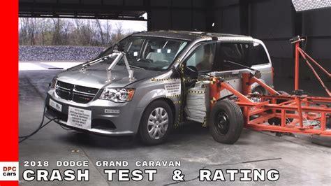 Minivans Crash Test by 2018 Dodge Grand Caravan Minivan Crash Test Rating
