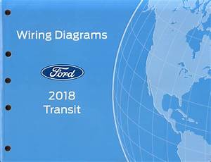 2018 Ford Transit Wiring Diagram Manual Original